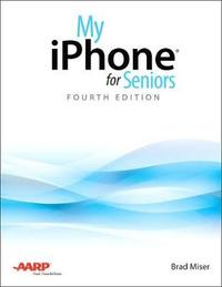 My iPhone for Seniors by Brad Miser image