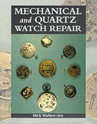 Mechanical and Quartz Watch Repair by Mick Watters