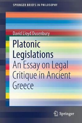 Platonic Legislations by David Lloyd Dusenbury