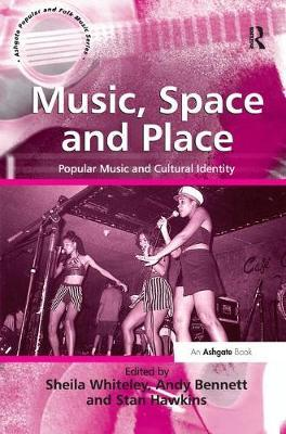 Music, Space and Place by Andy Bennett
