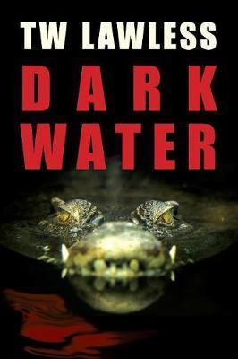 Dark Water by Tw Lawless
