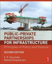 Public-Private Partnerships by E R Yescombe