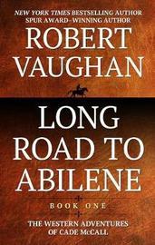 Long Road to Abilene by Robert Vaughan