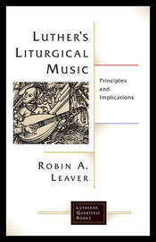 Luther's Liturgical Music by Robin A Leaver image