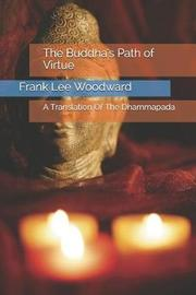 The Buddha's Path of Virtue by Frank Lee Woodward