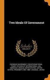 Two Ideals of Government by Abraham Lincoln