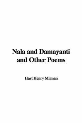 Nala and Damayanti and Other Poems by Hart Henry Milman image