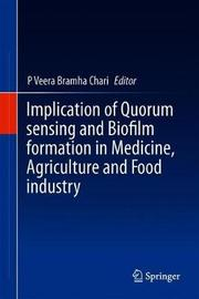 Implication of Quorum sensing and Biofilm formation in Medicine, Agriculture and Food industry