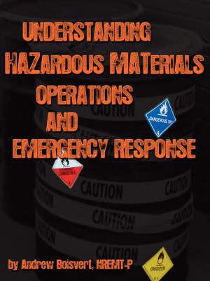Understanding Hazardous Materials, Operations, and Emergency Response by Andrew Boisvert image