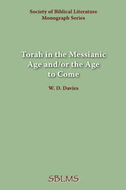 Torah in the Messianic Age And/or the Age to Come by W.D. Davies