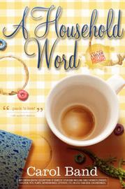 A Household Word by Carol Band