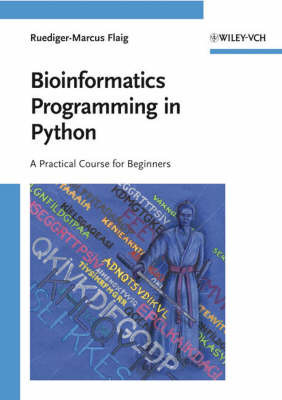 Bioinformatics Programming in Python by Ruediger-Marcus Flaig