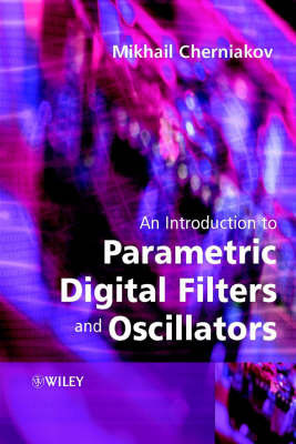 An Introduction to Parametric Digital Filters and Oscillators by Mikhail Cherniakov