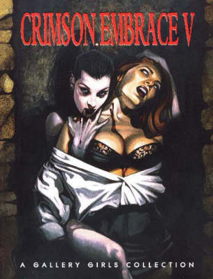 Crimson Embrace: A Gallery Girls Collection: v. 5 by Sal Quartuccio image
