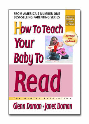 How to Teach Your Baby to Read by Glenn J Doman