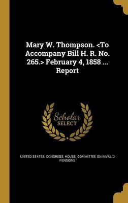 Mary W. Thompson. February 4, 1858 ... Report image