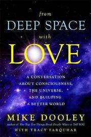 Channeled Messages from Deep Space: Wisdom for a Changing World by Mike Dooley