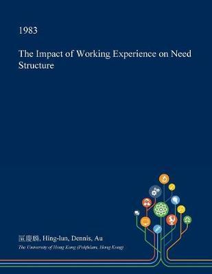 The Impact of Working Experience on Need Structure by Hing-Lun Dennis Au image