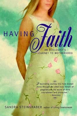 Having Faith by Sandra Steingraber