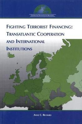 Fighting Terrorist Financing by Anne Richard image