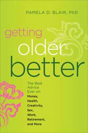 Getting Older Better by Pamela D Blair