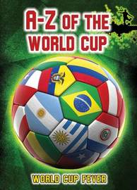 A-Z of the World Cup by Michael Hurley