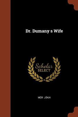 Dr. Dumany S Wife by Mor Jokai image