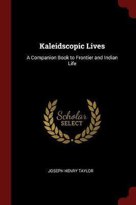 Kaleidscopic Lives by Joseph Henry Taylor image