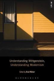 Understanding Wittgenstein, Understanding Modernism