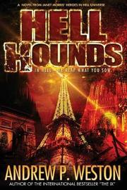 Hell Hounds by Andrew P Weston