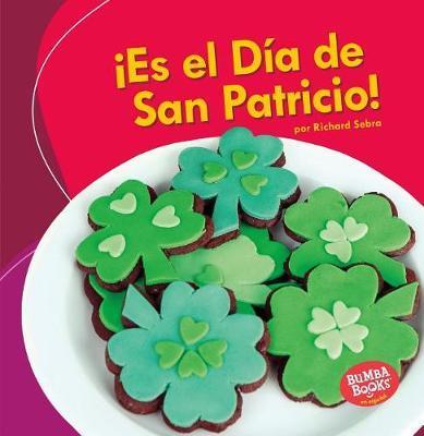 es El D a de San Patricio! (It's St. Patrick's Day!) by Richard Sebra