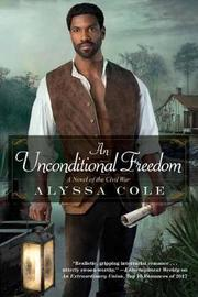 Unconditional Freedom, An by Alyssa Cole