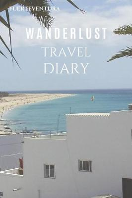 Fuerteventura Wanderlust Travel Diary by Wanderlust Press