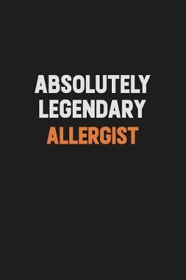 Absolutely Legendary Allergist by Camila Cooper