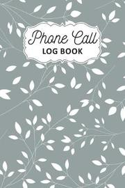 Phone Call Log Book by Ronald Melnick