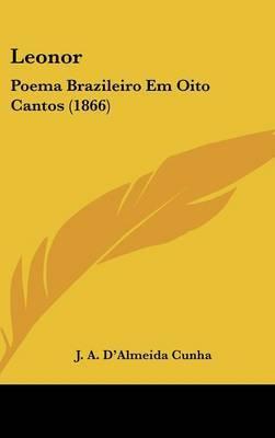 Leonor: Poema Brazileiro Em Oito Cantos (1866) by J A D'Almeida Cunha image