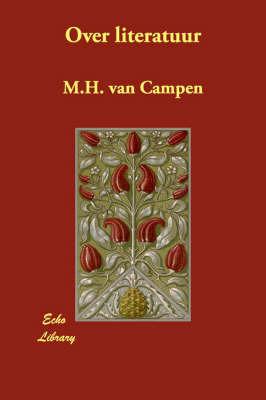 Over Literatuur by M.H. van Campen