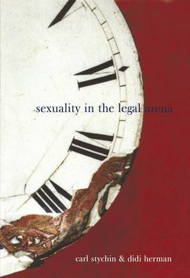 Sexuality in the Legal Arena by Carl Stychin image
