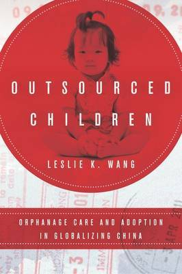Outsourced Children by Leslie K. Wang