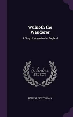 Wulnoth the Wanderer by Herbert Escott Inman image