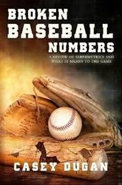 Broken Baseball Numbers by Casey Dugan