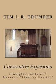 Consecutive Exposition by Tim J R Trumper
