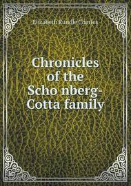 Chronicles of the Scho Nberg-Cotta Family by Elizabeth Rundle Charles