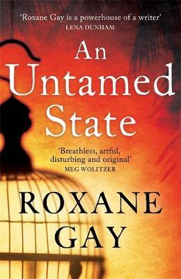 An Untamed State by Roxane Gay image