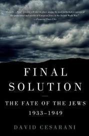 Final Solution by David Cesarani