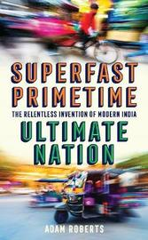 Superfast, Primetime, Ultimate Nation by Adam Roberts