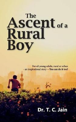 The Ascent of a Rural Boy by T. C. Jain image