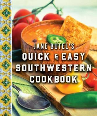 Jane Butel's Quick and Easy Southwestern Cookbook by Jane Butel image