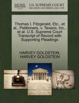 Thomas I. Fitzgerald, Etc., Et Al., Petitioners, V. Texaco, Inc., Et Al. U.S. Supreme Court Transcript of Record with Supporting Pleadings by Harvey Goldstein