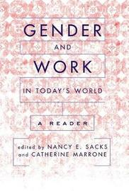 Gender And Work In Today's World by Nancy Sacks